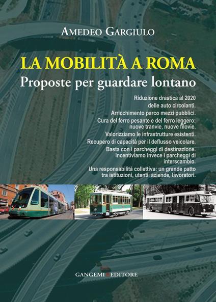 La mobilità a Roma. Proposte per guardare lontano - Amedeo Gargiulo - ebook