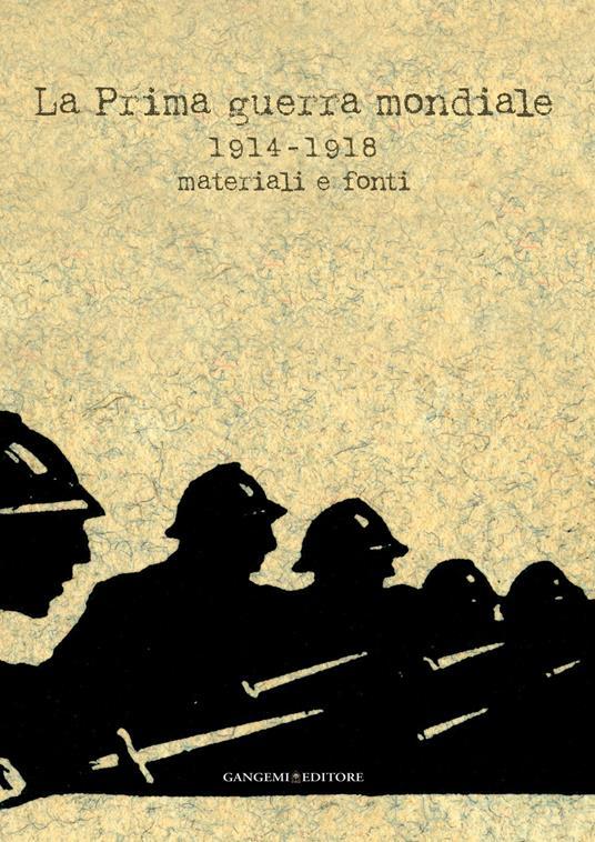 La Prima guerra mondiale 1914-1918. Materiali e fonti. Catalogo della mostra (Roma, 31 maggio-30 luglio 2014). Ediz. illustrata - Marco Pizzo - ebook