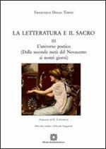 La letteratura e il sacro. Vol. 3: L'universo poetico (dalla seconda metà del novecento ai nostri giorni).
