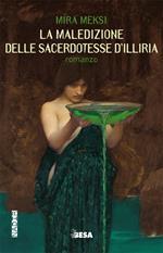 La maledizione delle sacerdotesse d'Illiria