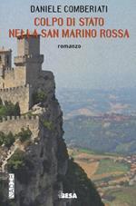 Colpo di stato nella San Marino rossa
