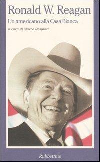 Ronald W. Reagan. Un americano alla Casa Bianca - copertina