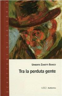 Tra la perduta gente - Umberto Zanotti Bianco - copertina