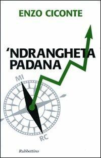 'Ndrangheta padana - Enzo Ciconte - copertina
