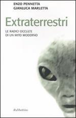 Extraterrestri. Le radici occulte di un mito moderno