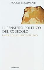 Il pensiero politico del XX secolo. La fine dell'eurocentrismo