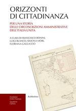 Orizzonti di cittadinanza. Per una storia delle circoscrizioni amministrative dell'Italia unita