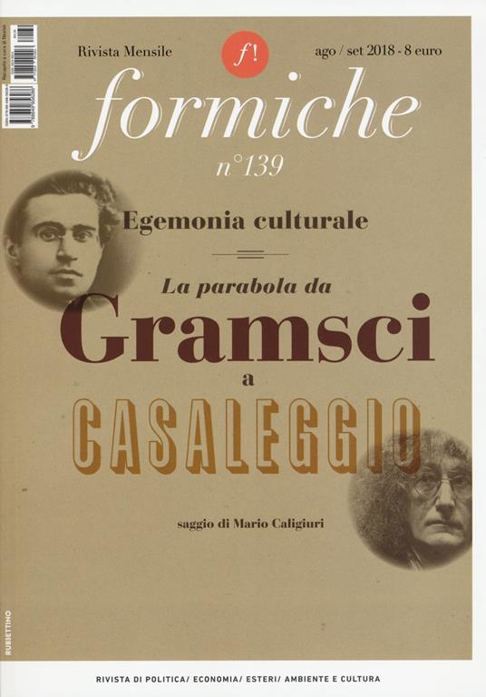Formiche (2018). Vol. 139: Egemonia culturale. La parabola da Gramsci a Casaleggio (Agosto-Settembre). - copertina