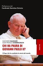 Chi ha paura di Giovanni Paolo II? Il papa che ha cambiato la storia del mondo