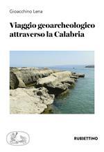 Viaggio geoarcheologico attraverso la Calabria