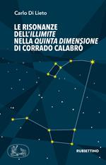 Le risonanze dell'Illimite nella Quinta dimensione di Corrado Calabrò