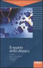Il segreto della chimica. Viaggio tra gli «elementi» del nostro universo