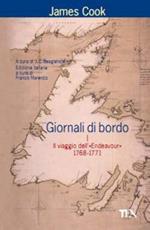 Giornali di bordo nei viaggi d'esplorazione. Vol. 1: Il viaggio dell'«Endeavour» 1768-1771.