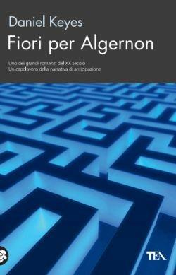 Fiori per Algernon - Daniel Keyes - copertina