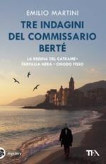 Tre indagini del commissario Berté: La regina del catrame-Farfalla nera-Chiodo fisso