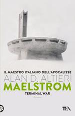 Maelstrom. Terminal war