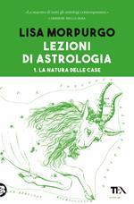Lezioni di astrologia. Vol. 1: natura delle case, La.