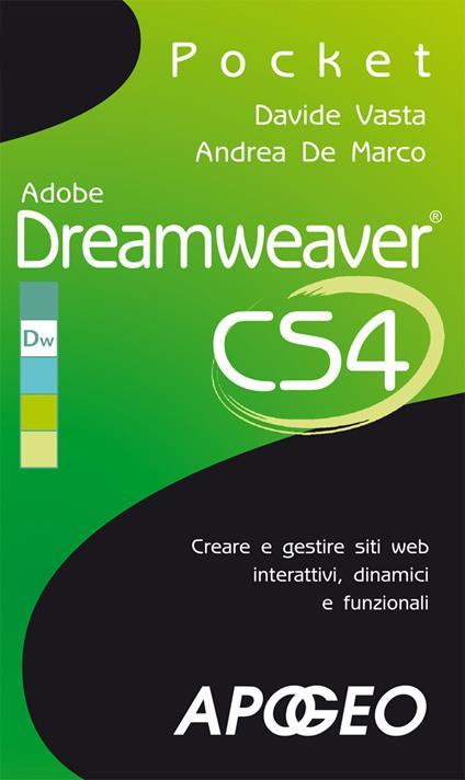Adobe Dreamweaver CS4. Creare e gestire siti web interattivi, dinamici e funzionali - Andrea De Marco,Davide Vasta - ebook