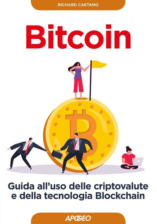 Bitcoin. Guida all'uso delle criptovalute e della tecnologia Blockchain - P. Poli,Richard Caetano - ebook