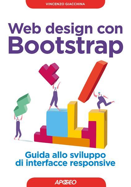 Web design con Bootstrap. Guida allo sviluppo di interfacce responsive - Vincenzo Giacchina - ebook