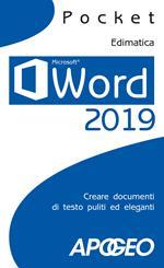 Word 2019. Creare documenti di testo puliti ed eleganti