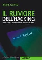 Il rumore dell'hacking. I percorsi silenziosi dell'informazione