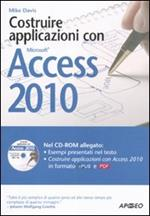 Costruire applicazioni con Access 2010. Con CD-ROM