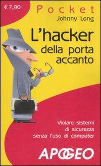 L' hacker della porta accanto - Johnny Long - copertina