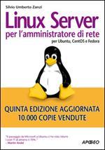 Linux Server per l'amministratore di rete. Per Ubuntu, CentOS e Fedora Core