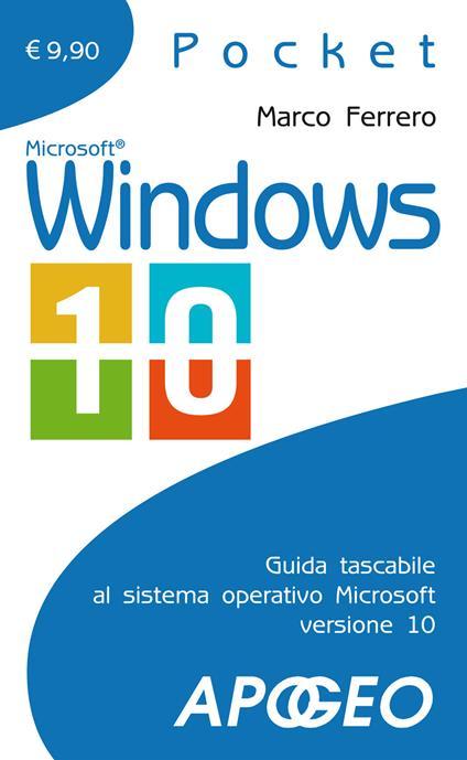 Windows 10. Nuova edizione aggiornata alla versione Creators Update - Marco Ferrero - copertina