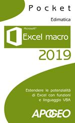 Excel macro 2019. Estendere le potenzialità di Excel con funzioni e linguaggio VBA