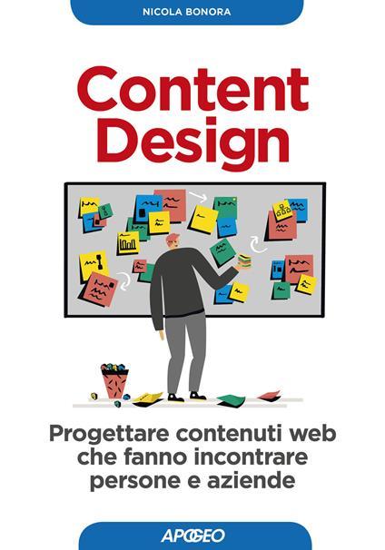 Content design. Progettare contenuti web che fanno incontrare persone e aziende - Nicola Bonora - copertina