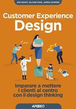 Customer experience design. Imparare a mettere i clienti al centro con il design thinking