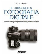 Libro della fotografia digitale. Guida ai segreti per scatti da professionista