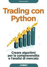 Trading con Python. Creare algoritmi per la compravendita e l'analisi di mercato