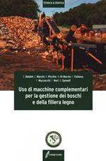Uso macchine complementari per la gestione dei boschi e della filiera legno