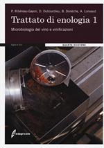Trattato di enologia. Nuova ediz.. Vol. 1: Microbiologia del vino e vinificazioni.