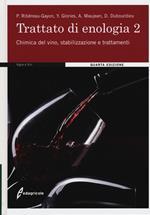 Trattato di enologia. Vol. 2: Chimica del vino, stabilizzazione e trattamenti.