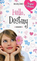 Hello, destiny