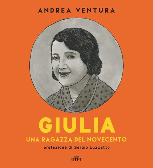 Giulia. Una ragazza del Novecento - Andrea Ventura - ebook