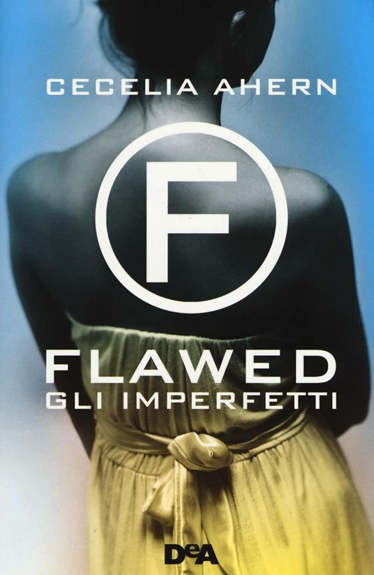 Gli imperfetti. Flawed - Cecelia Ahern - copertina