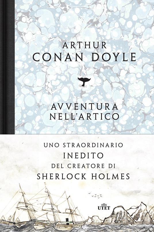 Avventura nell'Artico. Sei mesi a bordo della baleniera Hope - Jon L. Lellenberg,Daniel Stashower,Davide Sapienza,Arthur Conan Doyle - ebook