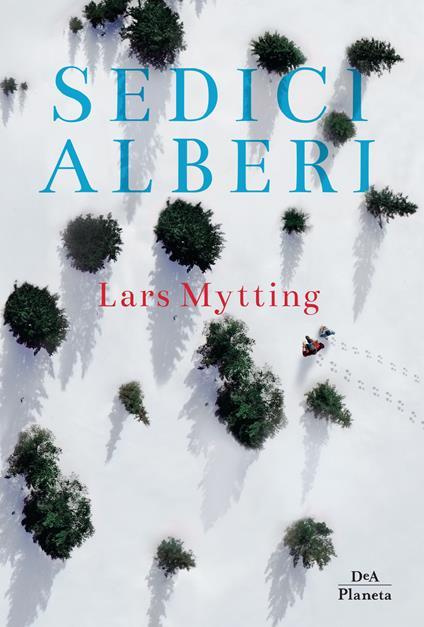 Sedici alberi - Lars Mytting,Alessandro Storti - ebook