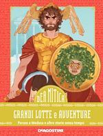 Grandi lotte e avventure. Perseo e Medusa e altre storie senza tempo