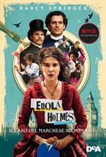 Il caso del marchese scomparso. Enola Holmes. Vol. 1