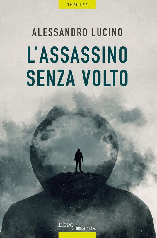 L' assassino senza volto - Alessandro Lucino - copertina