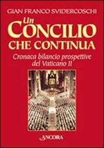Un Concilio che continua. Cronaca, bilancio, prospettive del Vaticano II