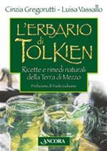 L' erbario di Tolkien. Ricette e rimedi naturali della Terra di Mezzo
