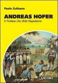 Andreas Hofer. Il tirolese che sfidò Napoleone - Paolo Gulisano - copertina