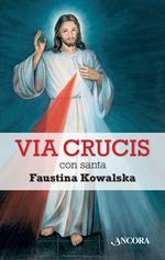 Via crucis con santa Faustina Kowalska